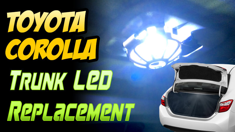 toyota corolla trunk led light replacement
