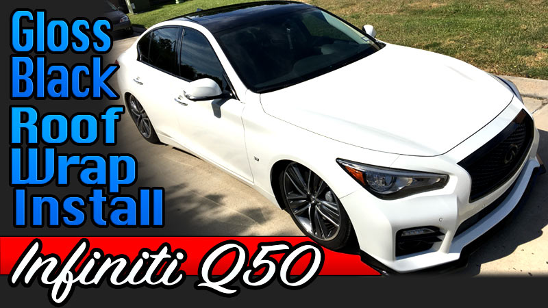 bagged infiniti Q50 roof wrap install black Gloss