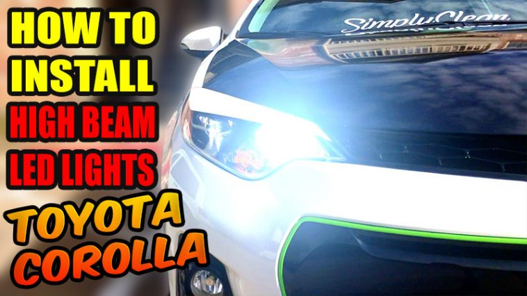 How to install high beam led lights Toyota Corolla