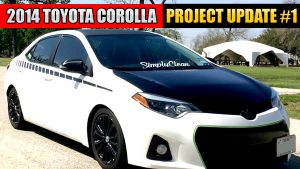2014 Toyota Corolla MODS PROJECT Update #1 MODIFIED